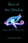 Rise of the Shadow by J. Michael Radcliffe