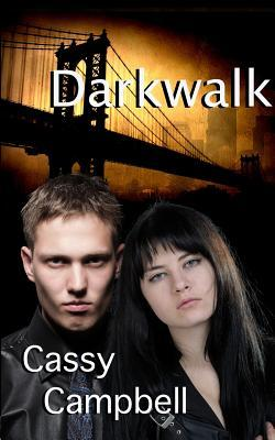 Darkwalk by Cassy Campbell