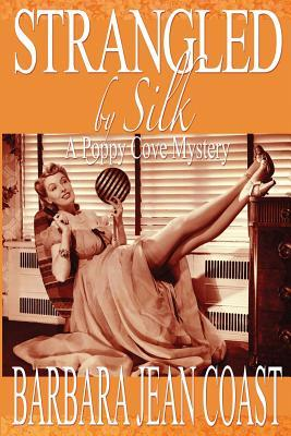 Strangled by Silk by Barbara Jean Coast