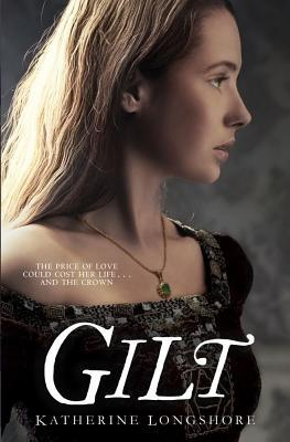 Gilt. by Katherine Longshore