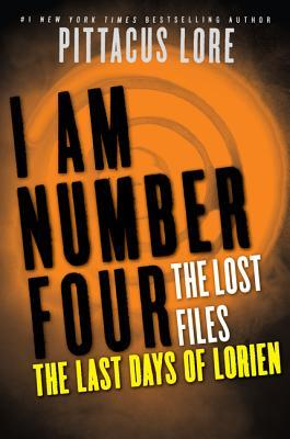The Last Days of Lorien (Lorien Legacies: The Lost Files #5)