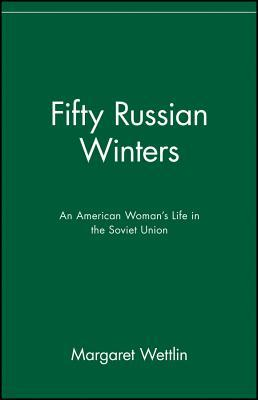 Fifty Russian Winters by Margaret Wettlin