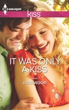 It was Only a Kiss by Joss Wood
