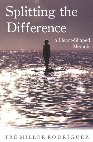 Splitting the Difference: A Heart-Shaped Memoir