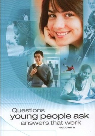 Questions Young People Ask Answers That Work Volume 2 by Watch Tower Bible and Tract...