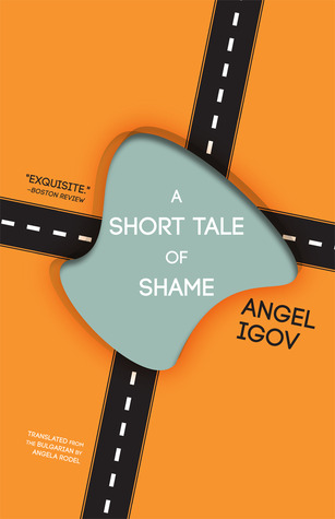 A Short Tale of Shame by Angel Igov