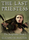 The Last Priestess by Elizabeth Baxter