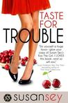 Taste for Trouble (Blake Brothers Trilogy, #1)