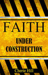 Faith Under Construction