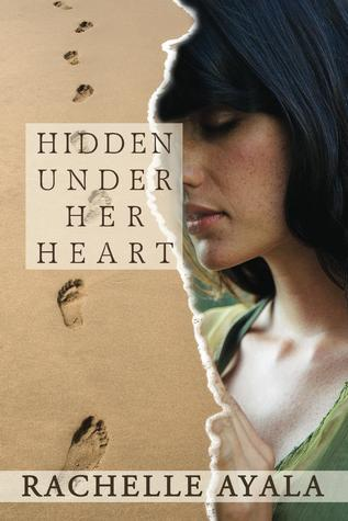 Hidden Under Her Heart: A Story of Abortion and Courage