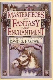 Masterpieces Of Fantasy And Enchantment by David G. Hartwell