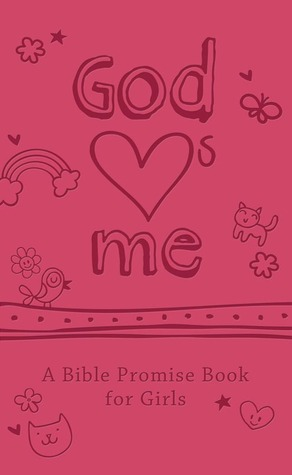 "God ""Hearts"" Me: A Bible Promise Book for Girls"
