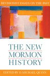 The New Mormon History: Revisionist Essays on the Past