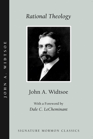 Rational Theology by John Andreas Widtsoe