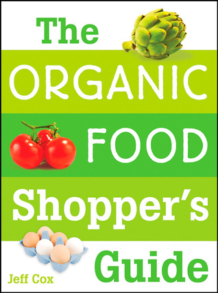 The Organic Food Shopper's Guide by Jeff Cox