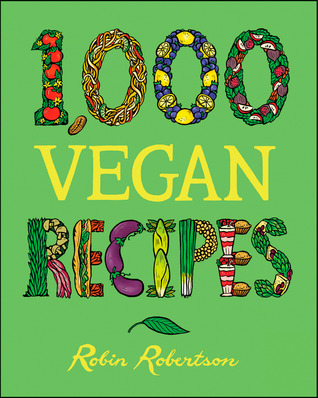 1,000 Vegan Recipes by Robin G. Robertson