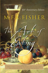 The Art of Eating by M.F.K. Fisher