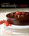 Rose's Heavenly Cakes by Rose Levy Beranbaum