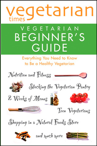 Vegetarian Times Vegetarian Beginner's Guide by Vegetarian Times