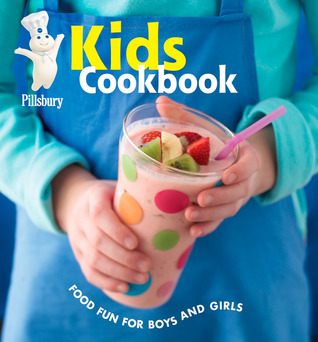 Pillsbury Kids Cookbook: Food Fun for Boys and Girls