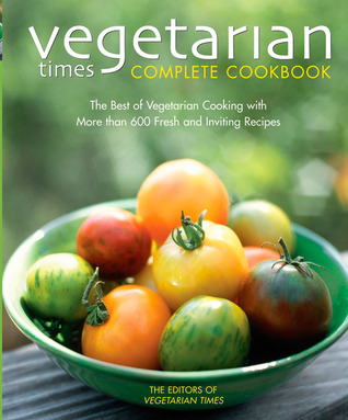 Vegetarian Times Complete Cookbook by Lucy Moll