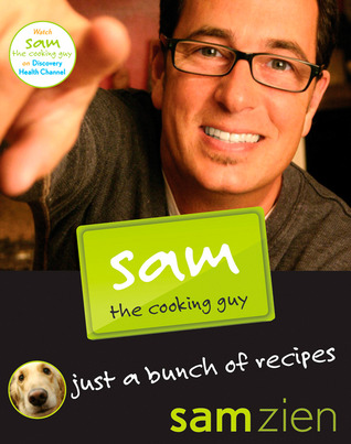 Sam the Cooking Guy by Sam Zien