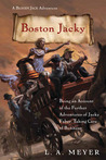 Boston Jacky: Being an Account of the Further Adventures of Jacky Faber, Taking Care of Business (Bloody Jack, #11)