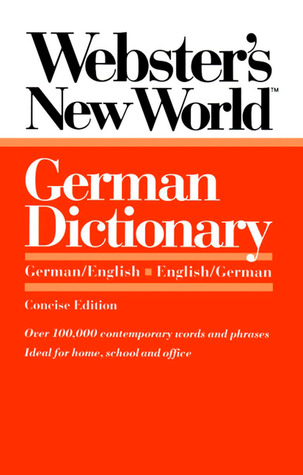 Webster's New World German Dictionary, Concise Edition by Webster's