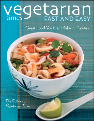 Vegetarian Times Fast and Easy by Vegetarian Times