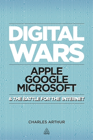 Digital Wars - Charles Arthur