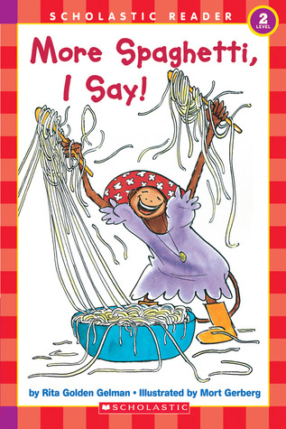 More Spaghetti, I Say! by Rita Golden Gelman