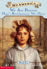 My America: We Are Patriots: Hope's Revolutionary War Diary, Book Two