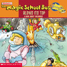 The Magic School Bus Blows Its Top: A Book About Volcanoes
