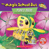 The Magic School Bus Plants Seeds by Bruce Degen