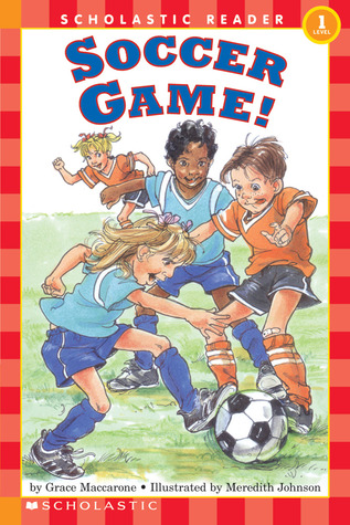 Soccer Game! by Grace Maccarone