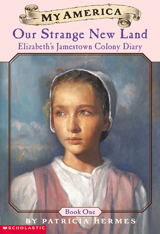 Our Strange New Land (My America: Elizabeth's Jamestown Colony Diary, #1)