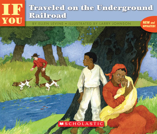 If You Traveled on the Underground Railroad by Ellen Levine