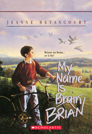 My Name Is Brian Brain by Jeanne Betancourt