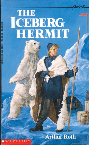 The Iceberg Hermit by Arthur Roth