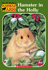 Hamster in the Holly (Animal Ark, #35)