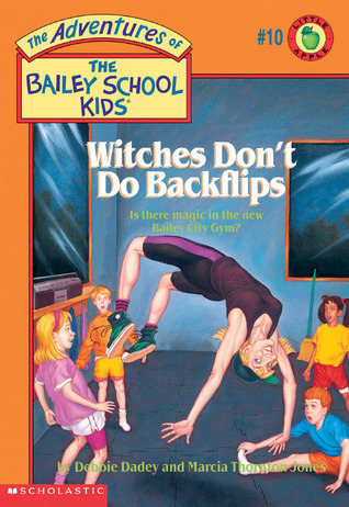 Witches Don't Do Backflips by Debbie Dadey