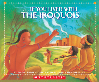 If You Lived With The Iroquois by Ellen Levine