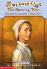 The Starving Time (My America: Elizabeth's Jamestown Colony Diary, #2)