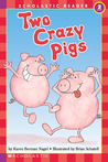 Two Crazy Pigs (level 2) (Hello Reader)