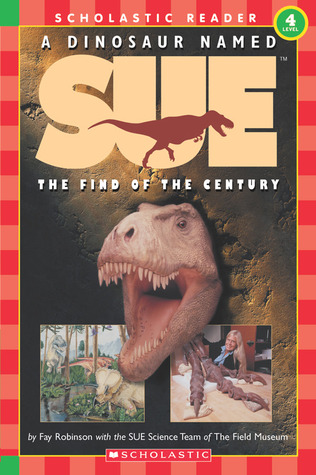 A Dinosaur Named Sue: The Find of the Century Hello Reader!, Level 4 Hello Reader Level 4-Grades 2 3
