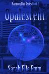 Opalescent (Harmony Run, #2)