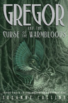 Gregor and the Curse of the Warmbloods (Underland Chronicles, #3)