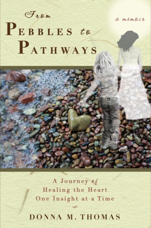 From Pebbles to Pathways by Donna M. Thomas