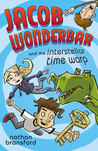 Jacob Wonderbar and the Interstellar Time Warp (Jacob Wonderbar, #3)