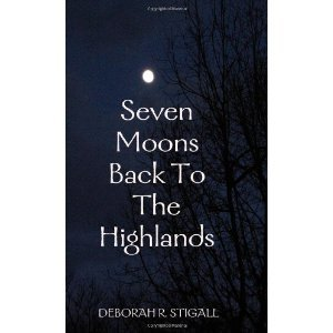 Free Download Seven Moons Back to the Highlands (MacKay #1) by Deborah R. Stigall, Stigall, Deborah R. PDF